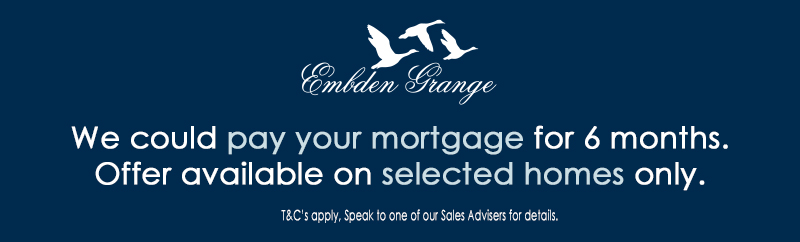 Embden Grange 6 months mortgage paid on selected homes.